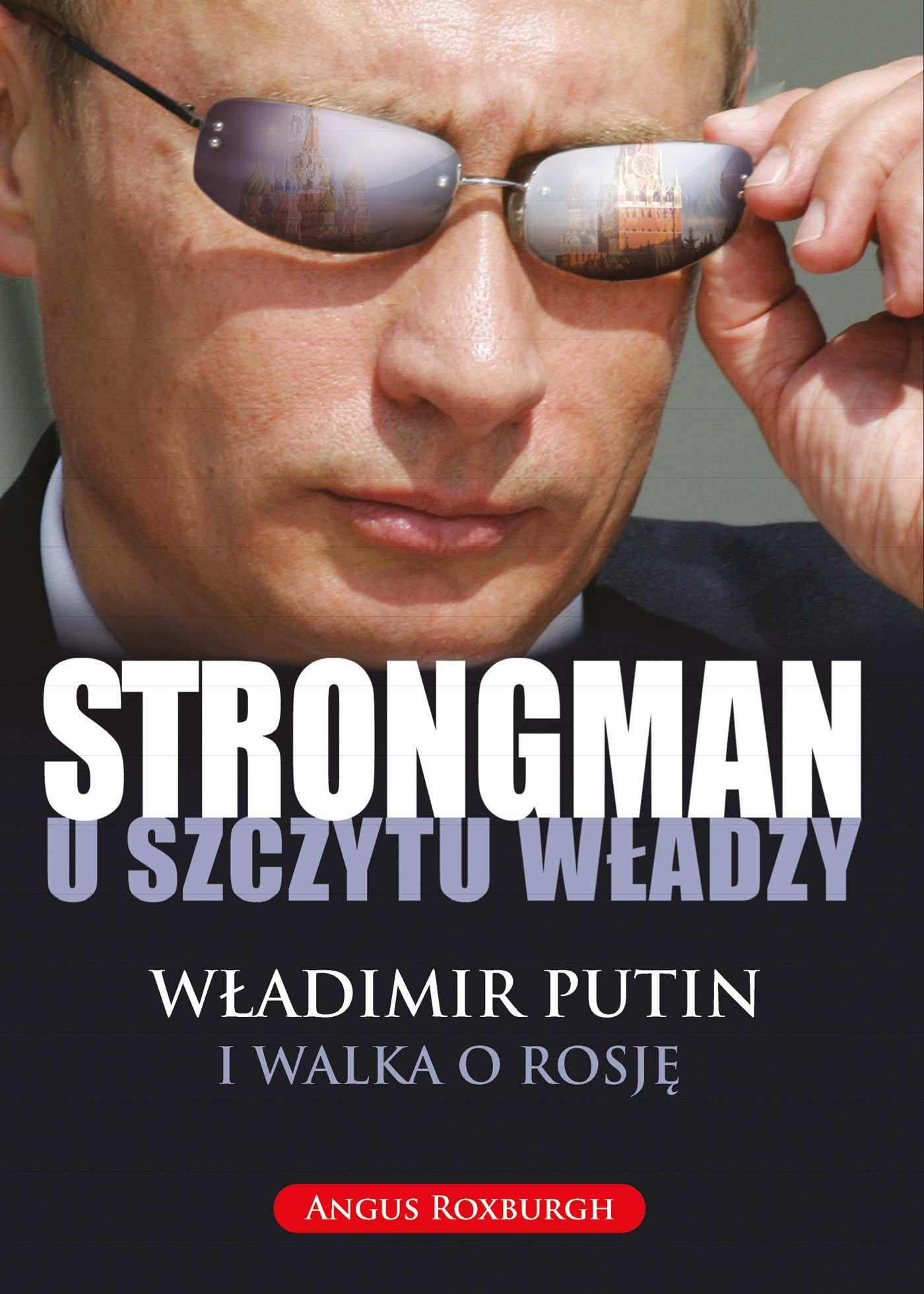 STRONGMAN u szczytu władzy. Władimir Putin i walka o Rosję - Ebook (Książka EPUB) do pobrania w formacie EPUB