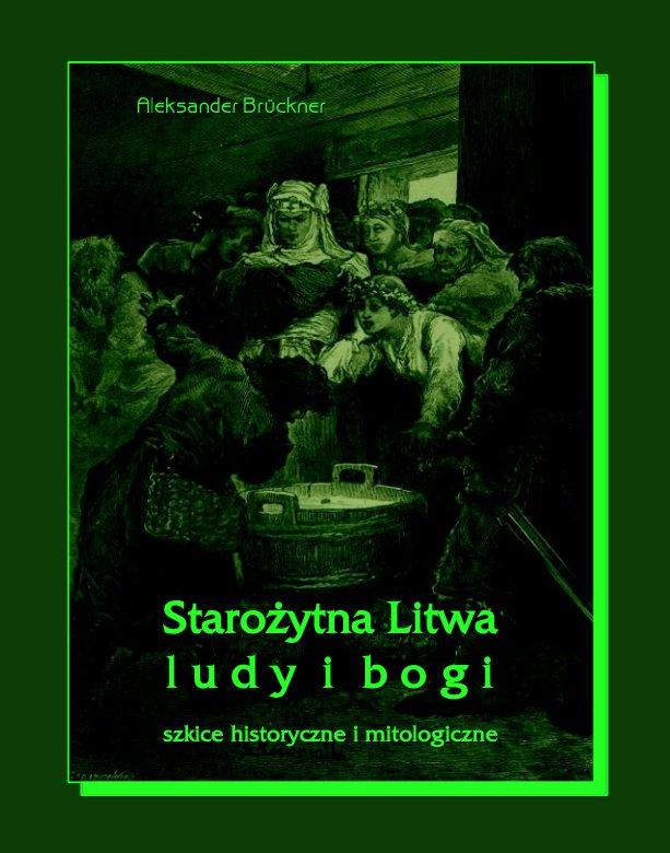 Starożytna Litwa. Ludy i bogi. Szkice historyczne i mitologiczne - Ebook (Książka EPUB) do pobrania w formacie EPUB