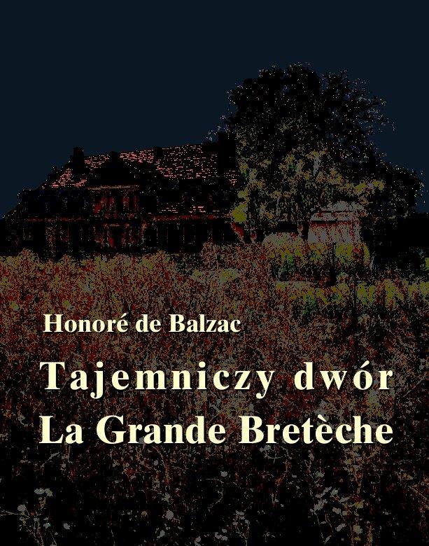 Tajemniczy dwór. La Grande Bretèche - Ebook (Książka EPUB) do pobrania w formacie EPUB