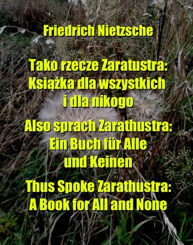 Tako rzecze Zaratustra: Książka dla wszystkich i dla nikogo. Also sprach Zarathustra: Ein Buch für Alle und Keinen. Thus Spoke Zarathustra: A Book for All and None - Ebook (Książka na Kindle) do pobrania w formacie MOBI