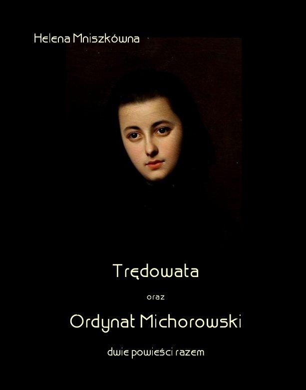 Trędowata oraz Ordynat Michorowski - dwie powieści razem - Ebook (Książka na Kindle) do pobrania w formacie MOBI