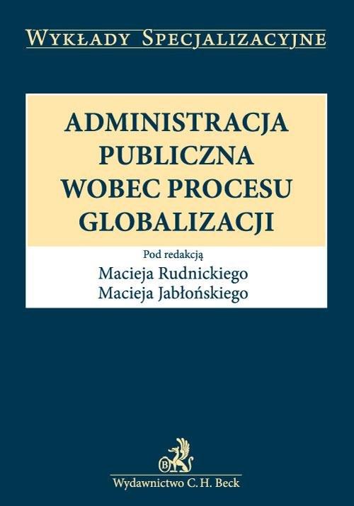 Administracja publiczna wobec procesu globalizacji - Ebook (Książka PDF) do pobrania w formacie PDF
