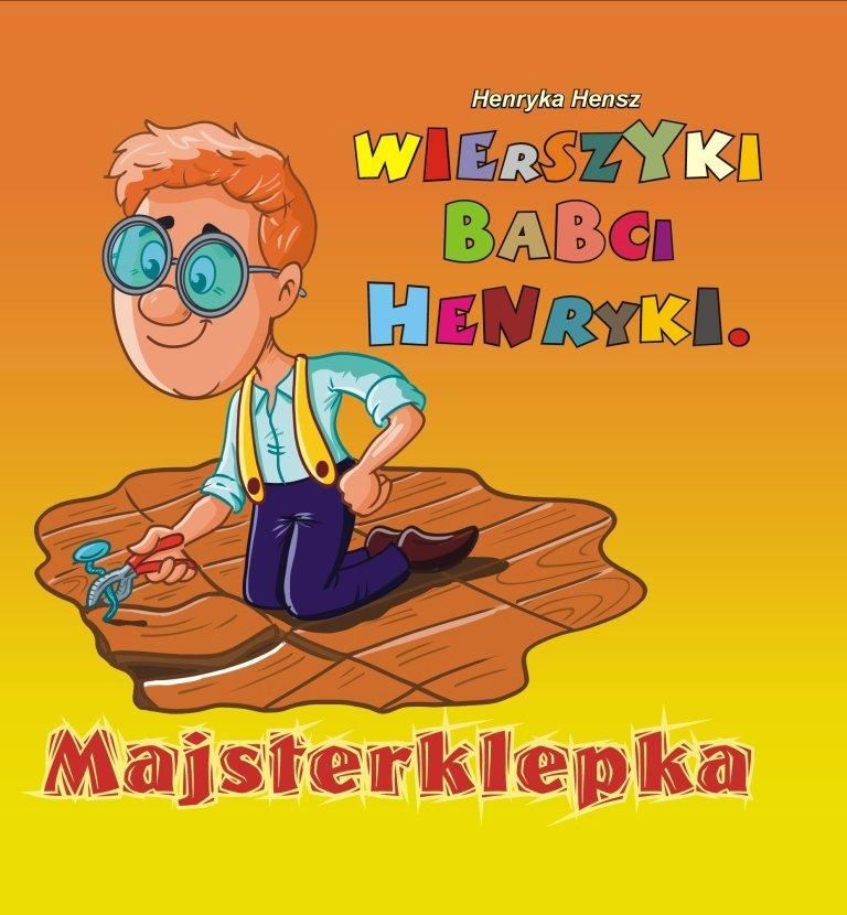 Wierszyki babci Henryki. Majsterklepka - Ebook (Książka PDF) do pobrania w formacie PDF