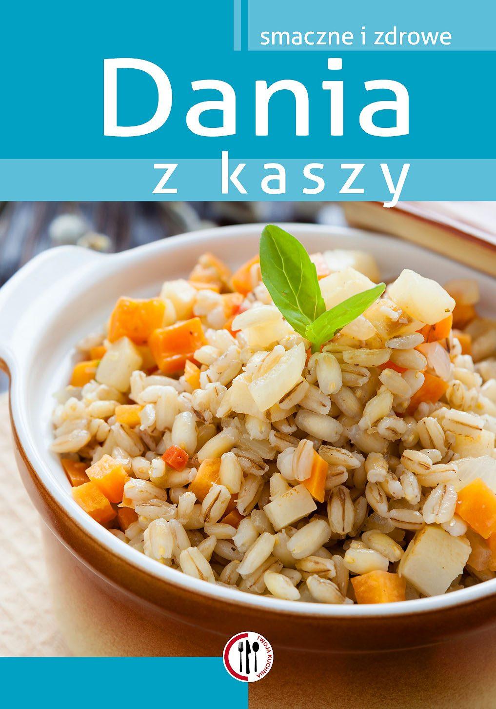 Dania z kaszy - Ebook (Książka PDF) do pobrania w formacie PDF