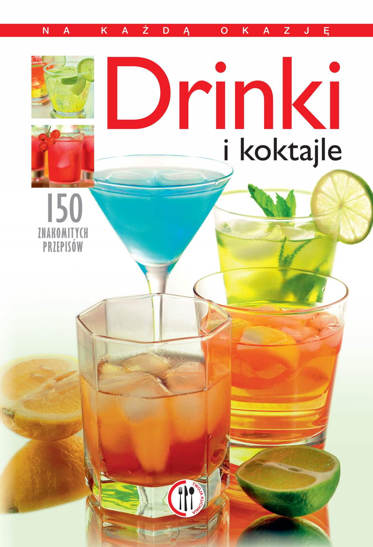 Drinki i koktajle. 150 znakomitych przepisów - Ebook (Książka PDF) do pobrania w formacie PDF