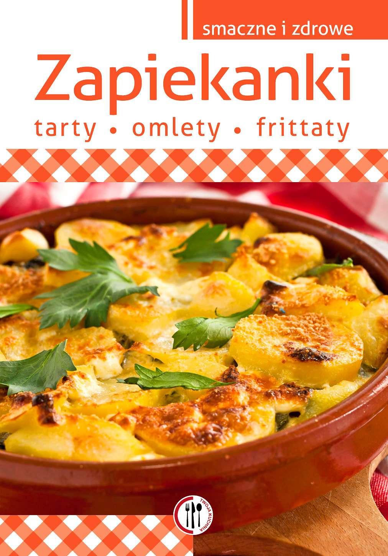 Zapiekanki, tarty, omlety, frittaty - Ebook (Książka PDF) do pobrania w formacie PDF
