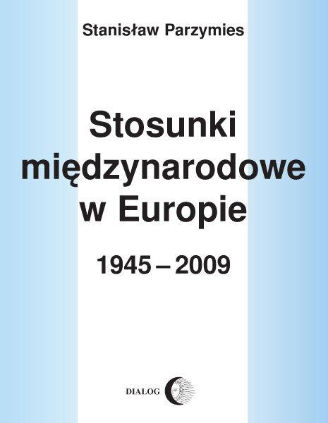 Stosunki międzynarodowe w Europie 1945-2009 - Ebook (Książka na Kindle) do pobrania w formacie MOBI
