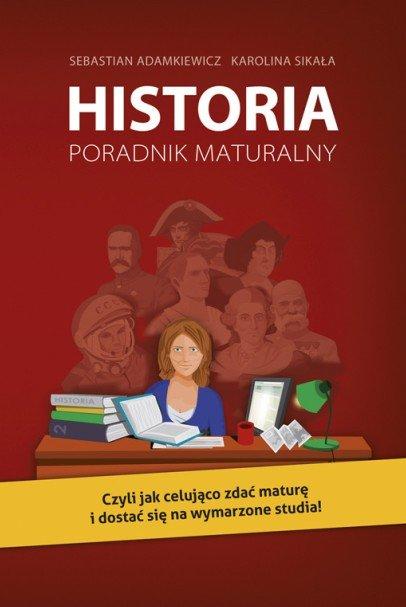 Historia. Poradnik maturalny - Ebook (Książka na Kindle) do pobrania w formacie MOBI