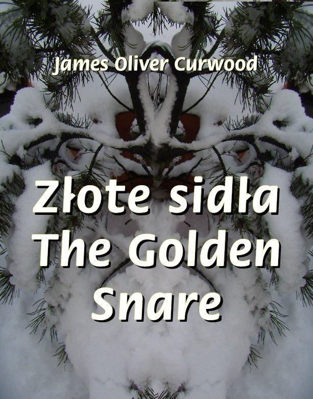 Złote sidła. The Golden Snare - Ebook (Książka na Kindle) do pobrania w formacie MOBI