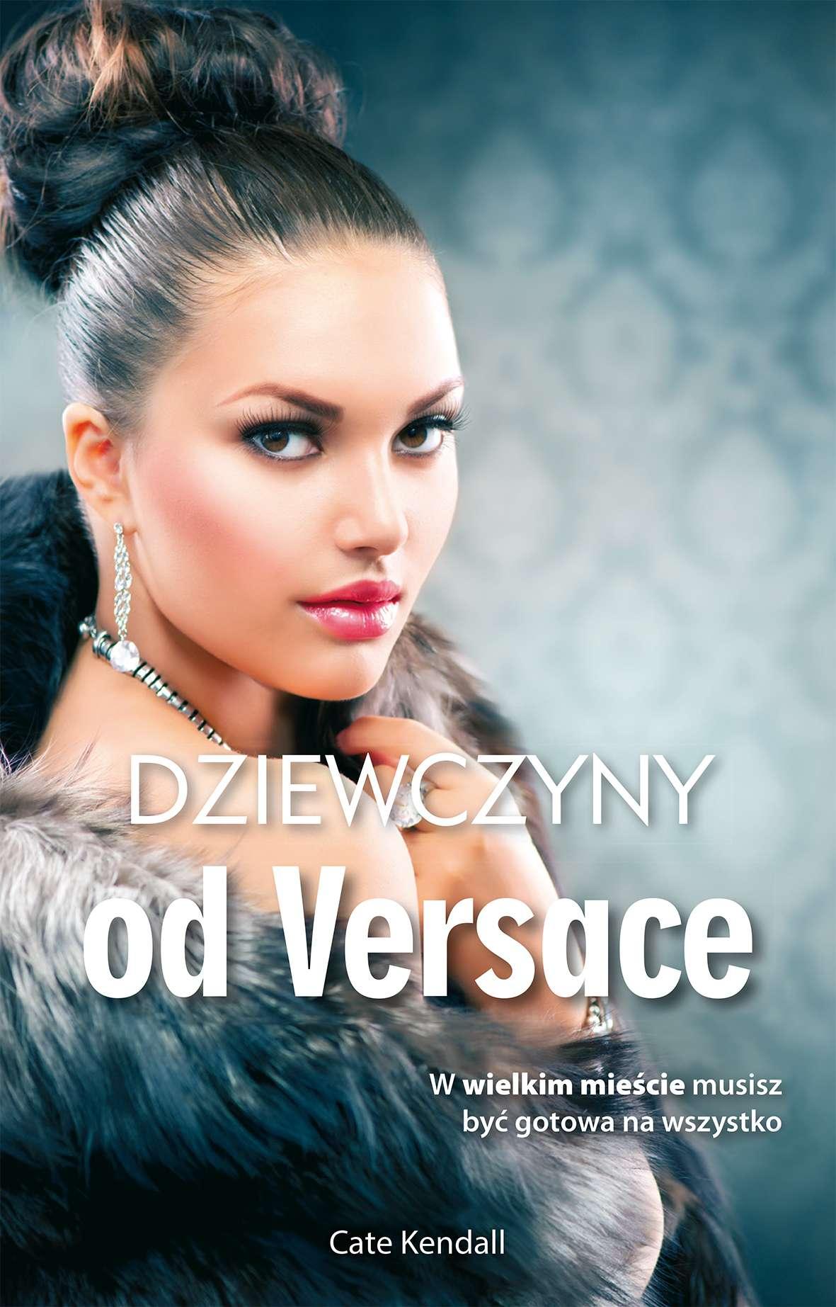 Dziewczyny od Versace - Ebook (Książka na Kindle) do pobrania w formacie MOBI