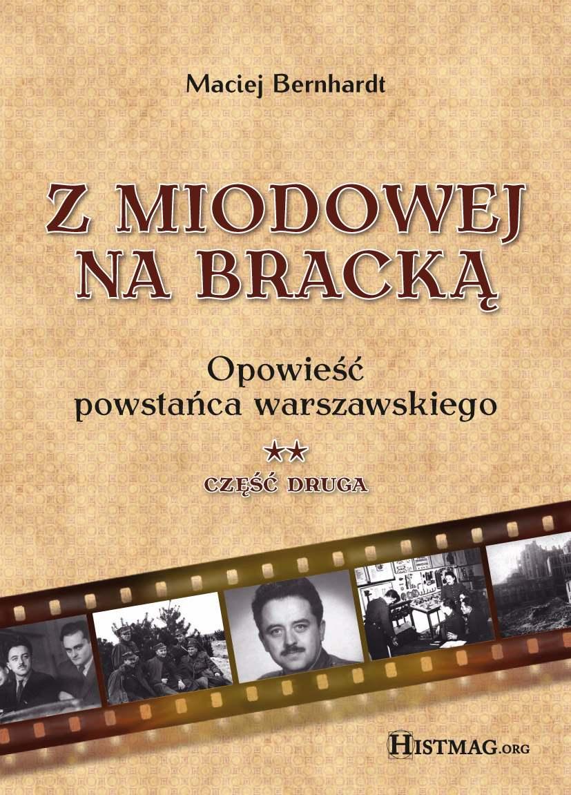 Z Miodowej na Bracką. Opowieść powstańca warszawskiego. Część II - Ebook (Książka EPUB) do pobrania w formacie EPUB