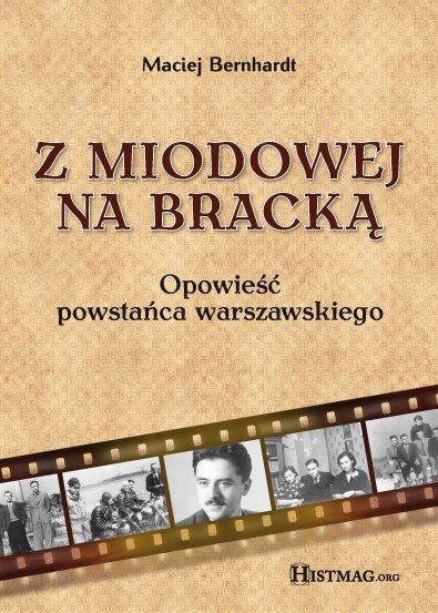 Z Miodowej na Bracką. Opowieść powstańca warszawskiego - Ebook (Książka na Kindle) do pobrania w formacie MOBI