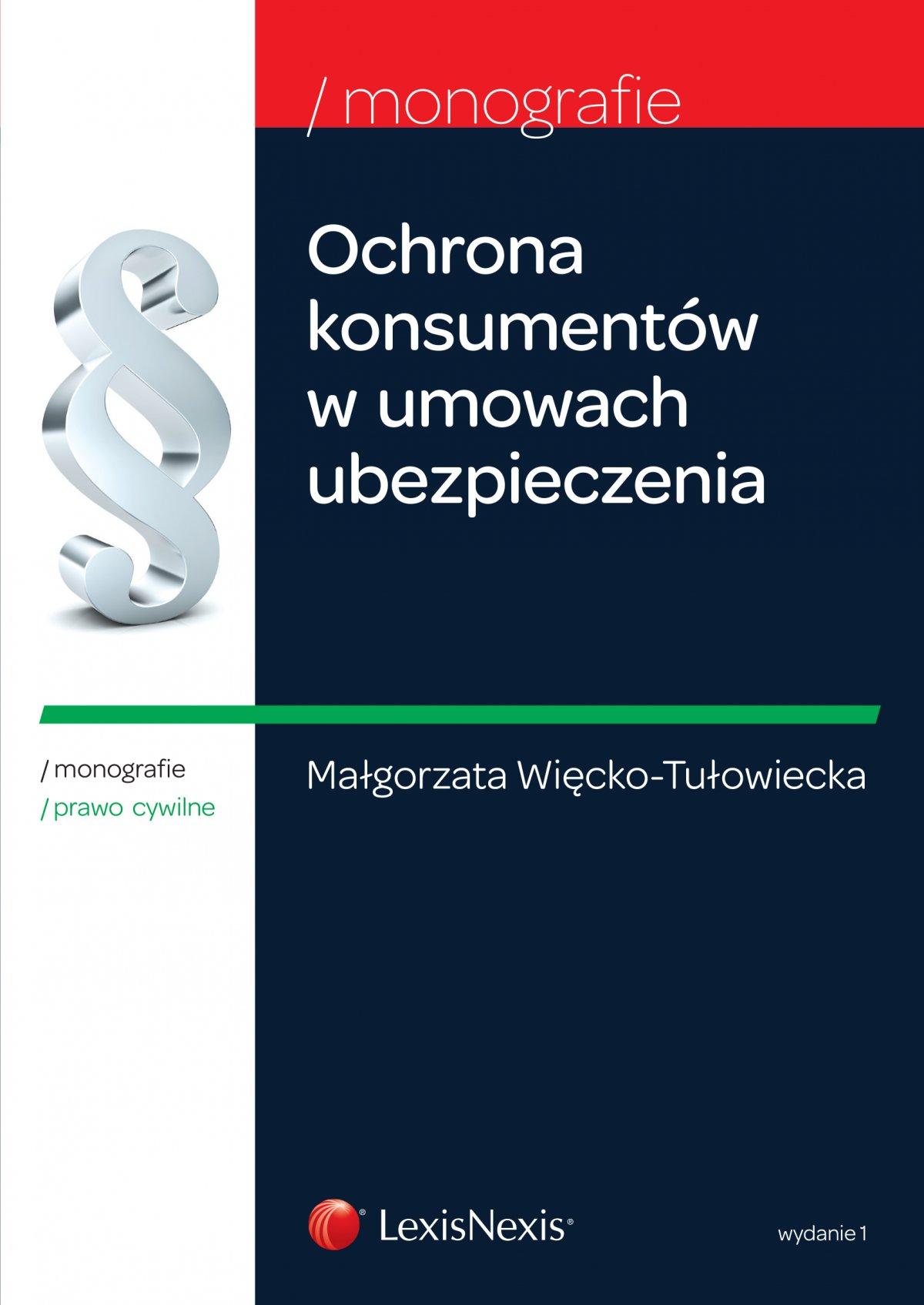 Ochrona konsumentów w umowach ubezpieczenia. Wydanie 1 - Ebook (Książka EPUB) do pobrania w formacie EPUB