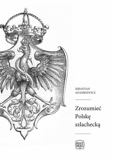 Zrozumieć Polskę szlachecką - Ebook (Książka EPUB) do pobrania w formacie EPUB