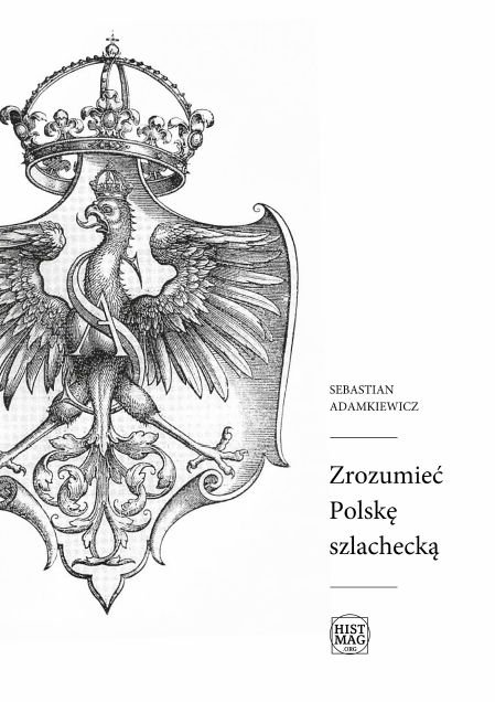 Zrozumieć Polskę szlachecką - Ebook (Książka na Kindle) do pobrania w formacie MOBI