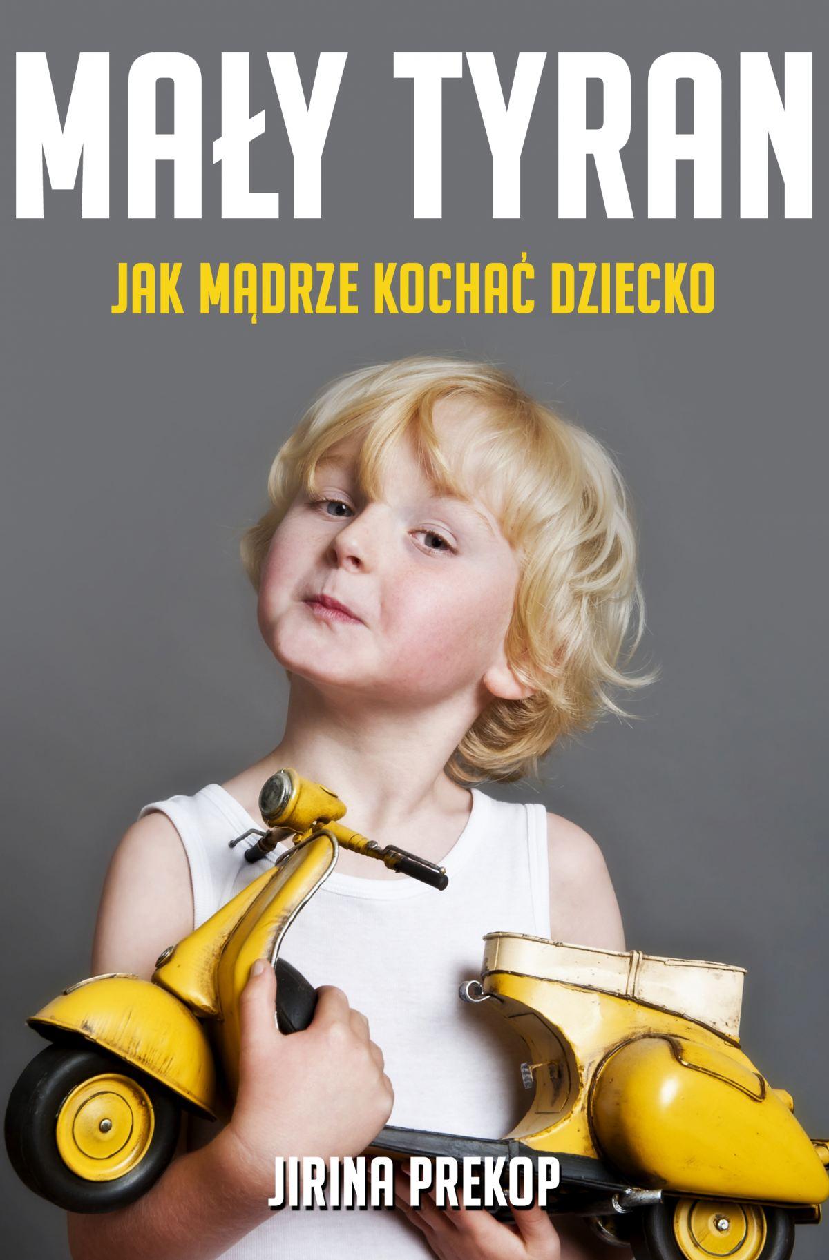 Mały tyran. Jak mądrze kochać dziecko - Ebook (Książka na Kindle) do pobrania w formacie MOBI