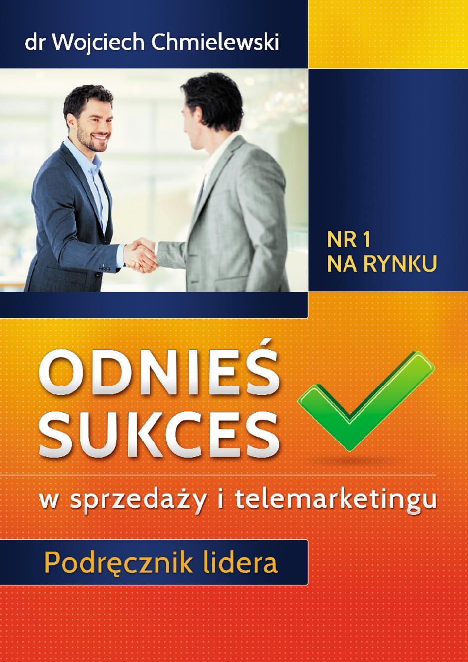 Odnieś sukces w sprzedaży i telemarketingu. Podręcznik lidera - Ebook (Książka na Kindle) do pobrania w formacie MOBI