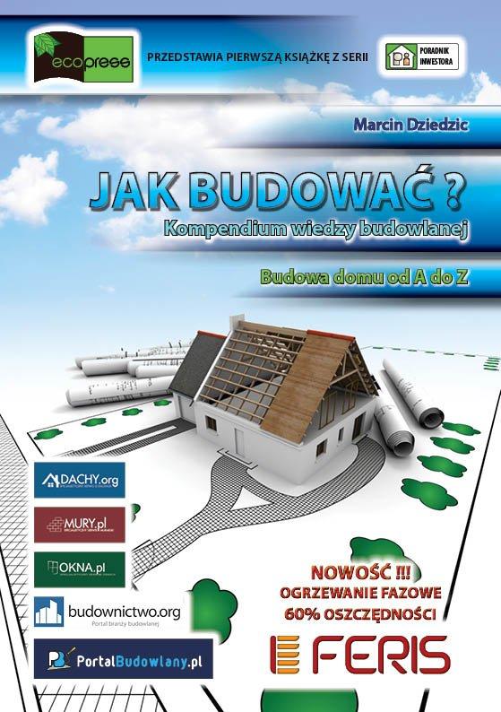 Jak budować? Kompendium wiedzy budowlanej - Ebook (Książka PDF) do pobrania w formacie PDF