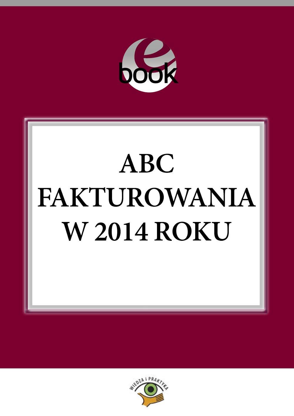 ABC fakturowania w 2014 roku - Ebook (Książka PDF) do pobrania w formacie PDF