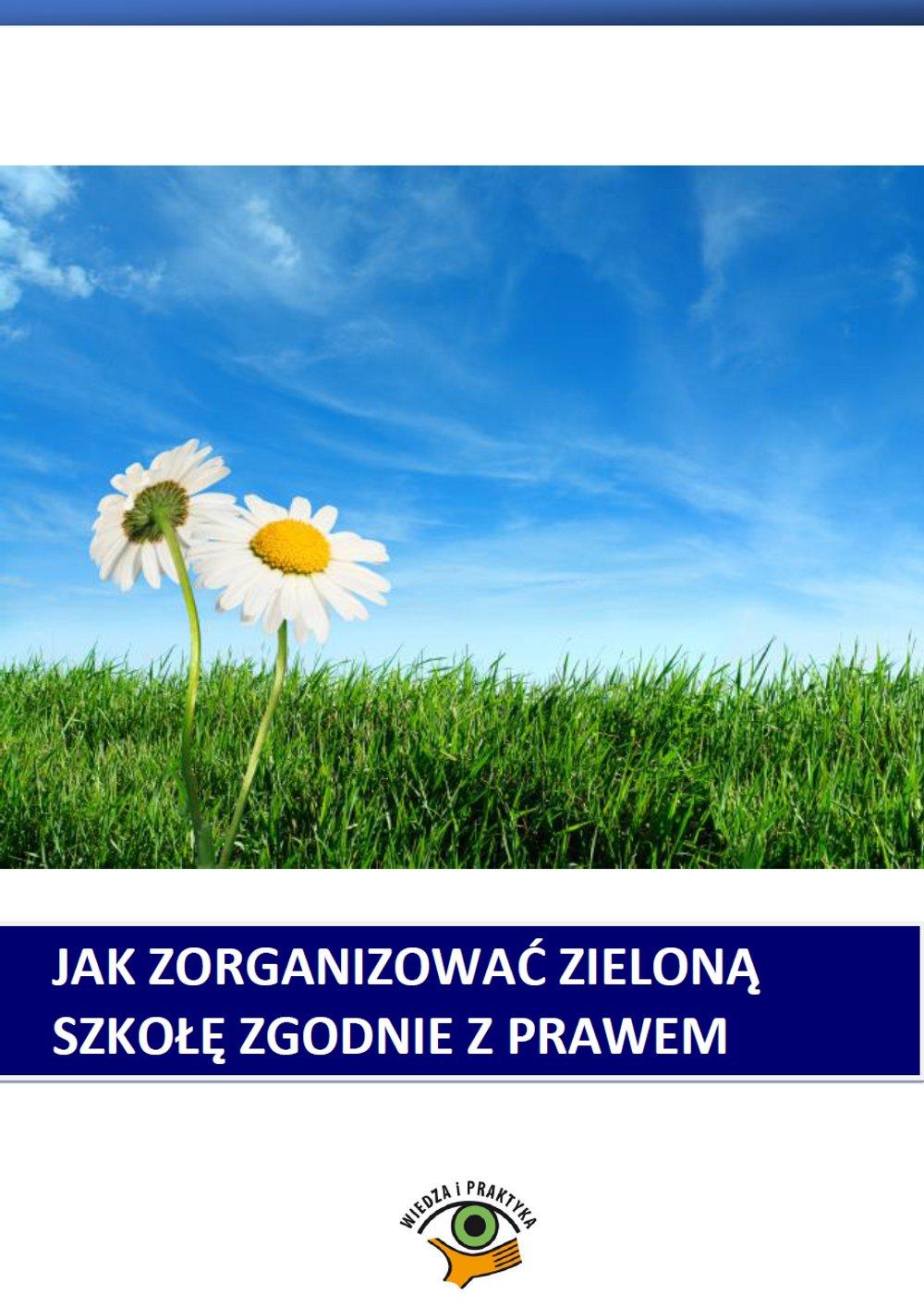 Jak zorganizować zieloną szkołę zgodnie z prawem - Ebook (Książka PDF) do pobrania w formacie PDF