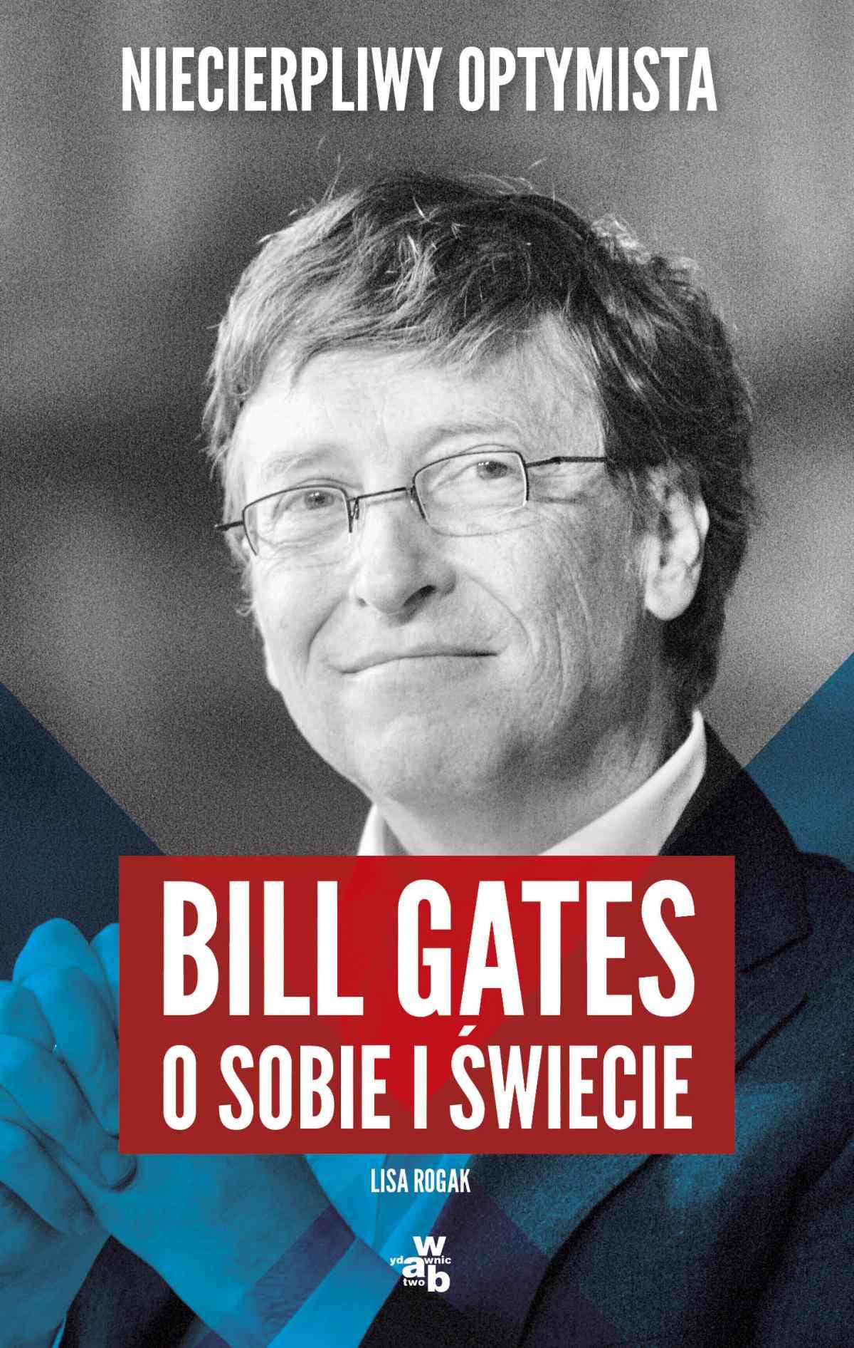 Niecierpliwy optymista. Bill Gates o sobie i świecie - Ebook (Książka EPUB) do pobrania w formacie EPUB