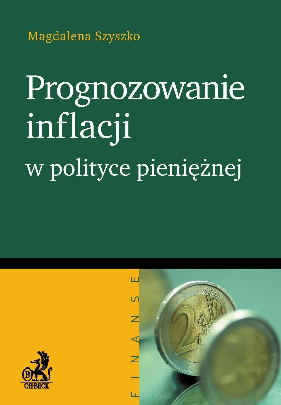 Prognozowanie inflacji w polityce pieniężnej - Ebook (Książka PDF) do pobrania w formacie PDF