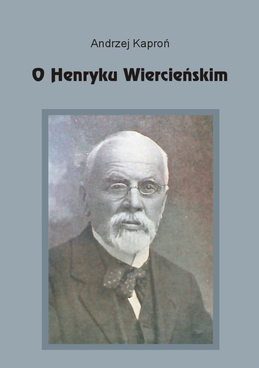 O Henryku Wiercieńskim - Ebook (Książka PDF) do pobrania w formacie PDF