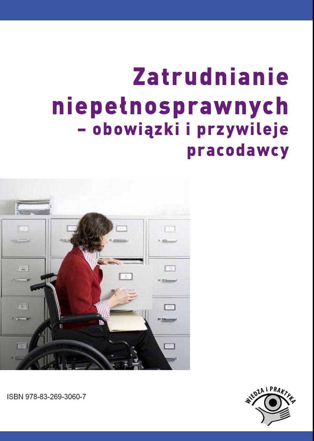 Zatrudnianie niepełnosprawnych - obowiązki i przywileje pracodawcy - Ebook (Książka PDF) do pobrania w formacie PDF