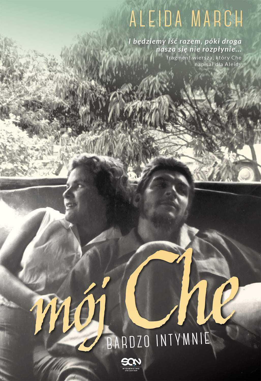 Mój Che. Bardzo intymnie - Ebook (Książka EPUB) do pobrania w formacie EPUB