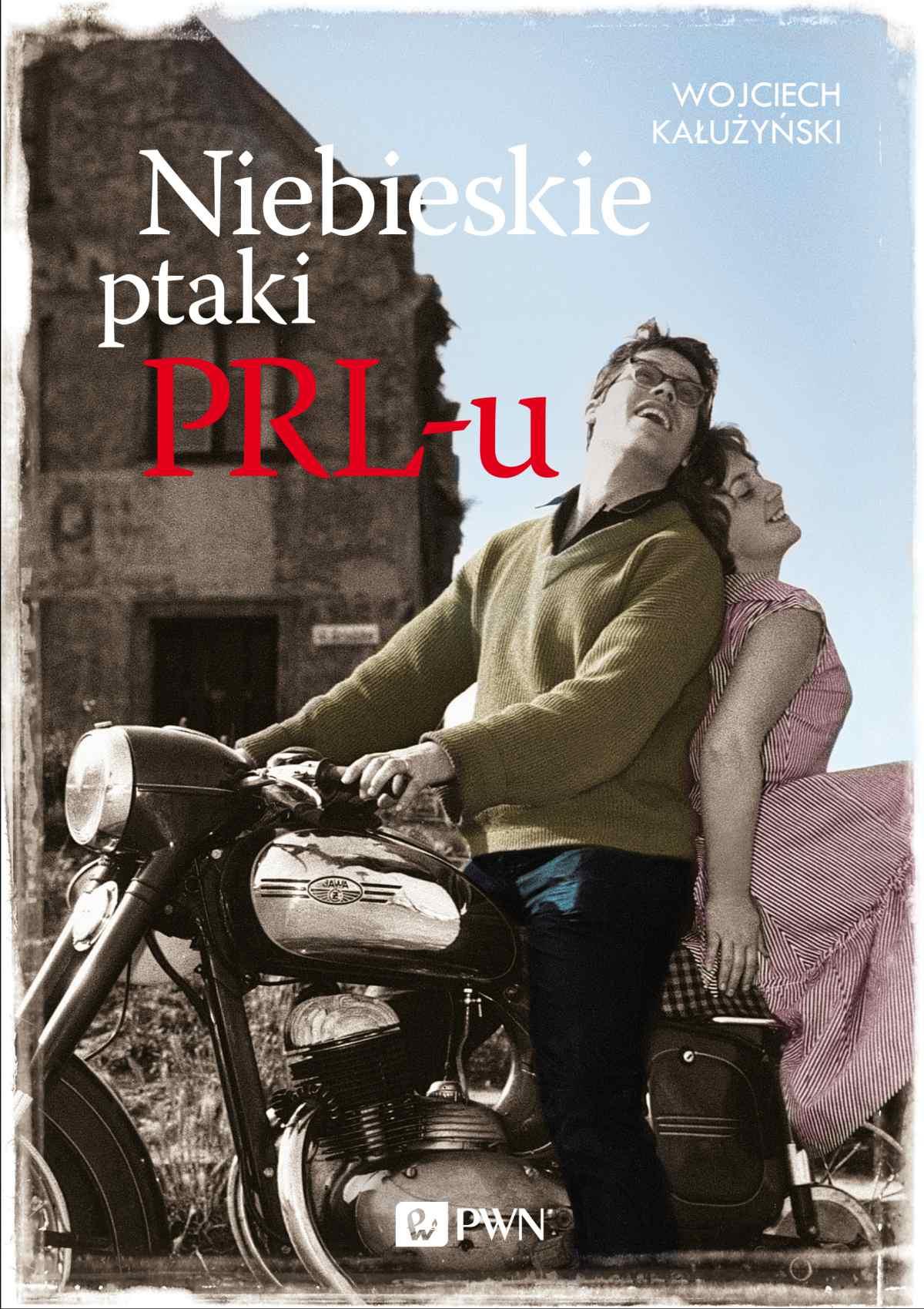 Niebieskie ptaki PRL-u - Ebook (Książka EPUB) do pobrania w formacie EPUB