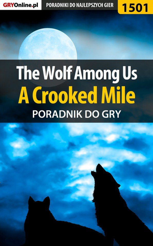 The Wolf Among Us - A Crooked Mile - poradnik do gry - Ebook (Książka EPUB) do pobrania w formacie EPUB