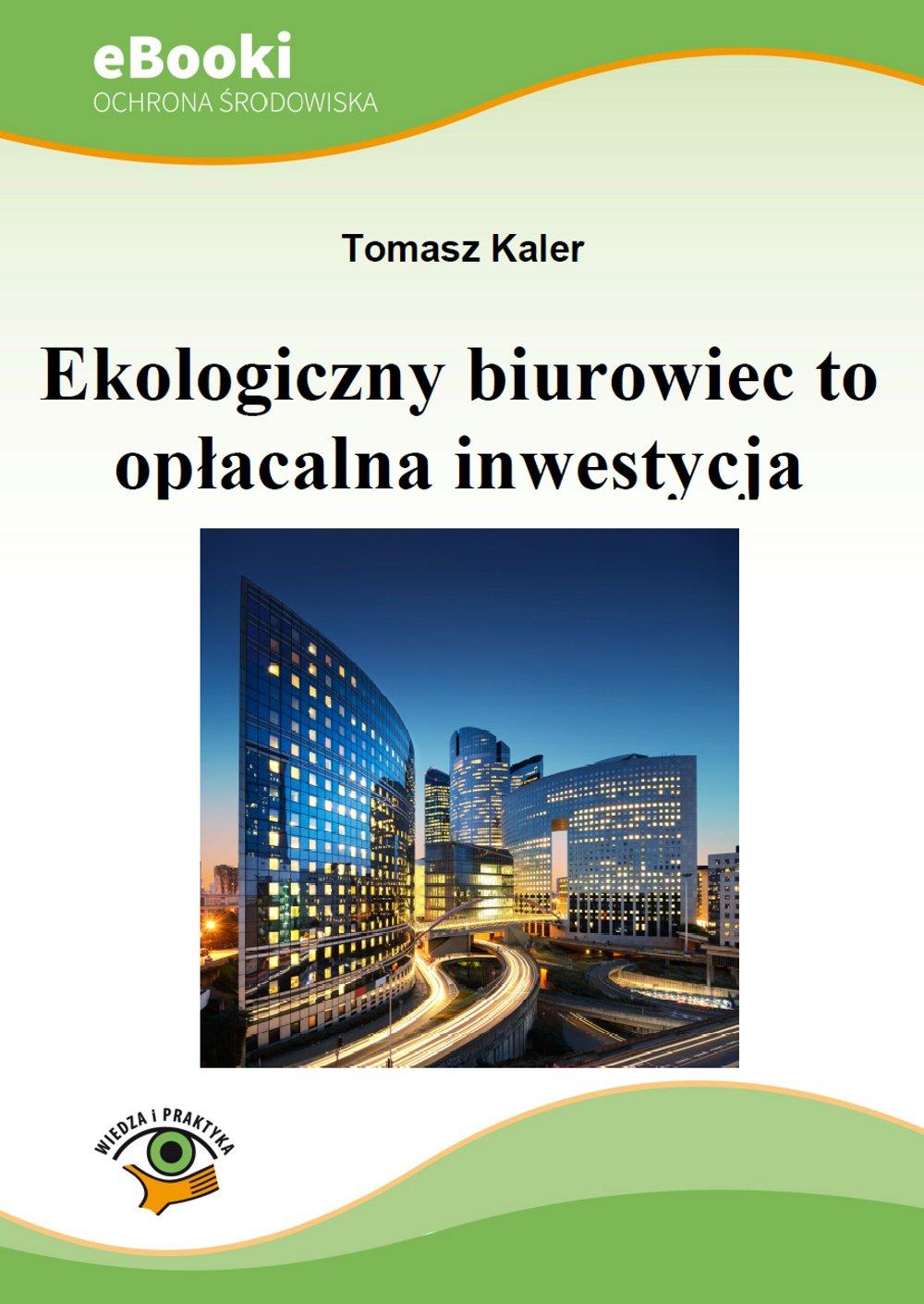Ekologiczny biurowiec to opłacalna inwestycja - Ebook (Książka PDF) do pobrania w formacie PDF