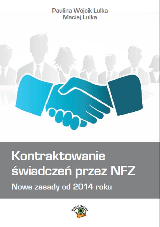 Kontraktowanie świadczeń przez NFZ. Nowe zasady od 2014 roku - Ebook (Książka na Kindle) do pobrania w formacie MOBI