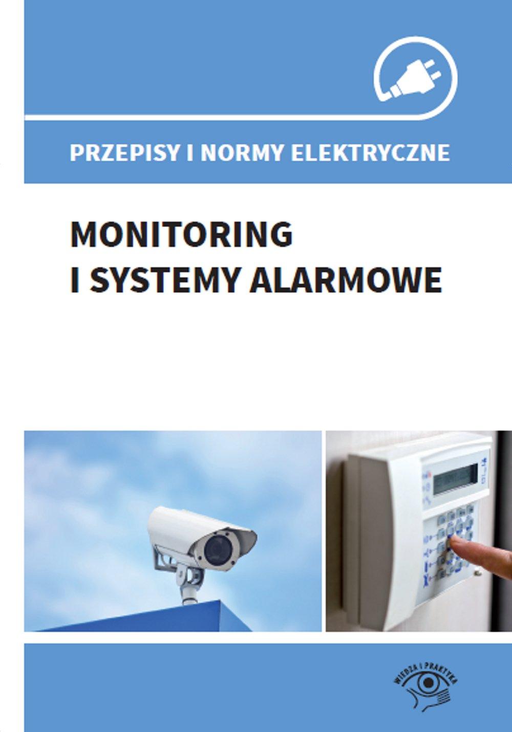 Przepisy i normy elektryczne - monitoring i systemy alarmowe - Ebook (Książka PDF) do pobrania w formacie PDF