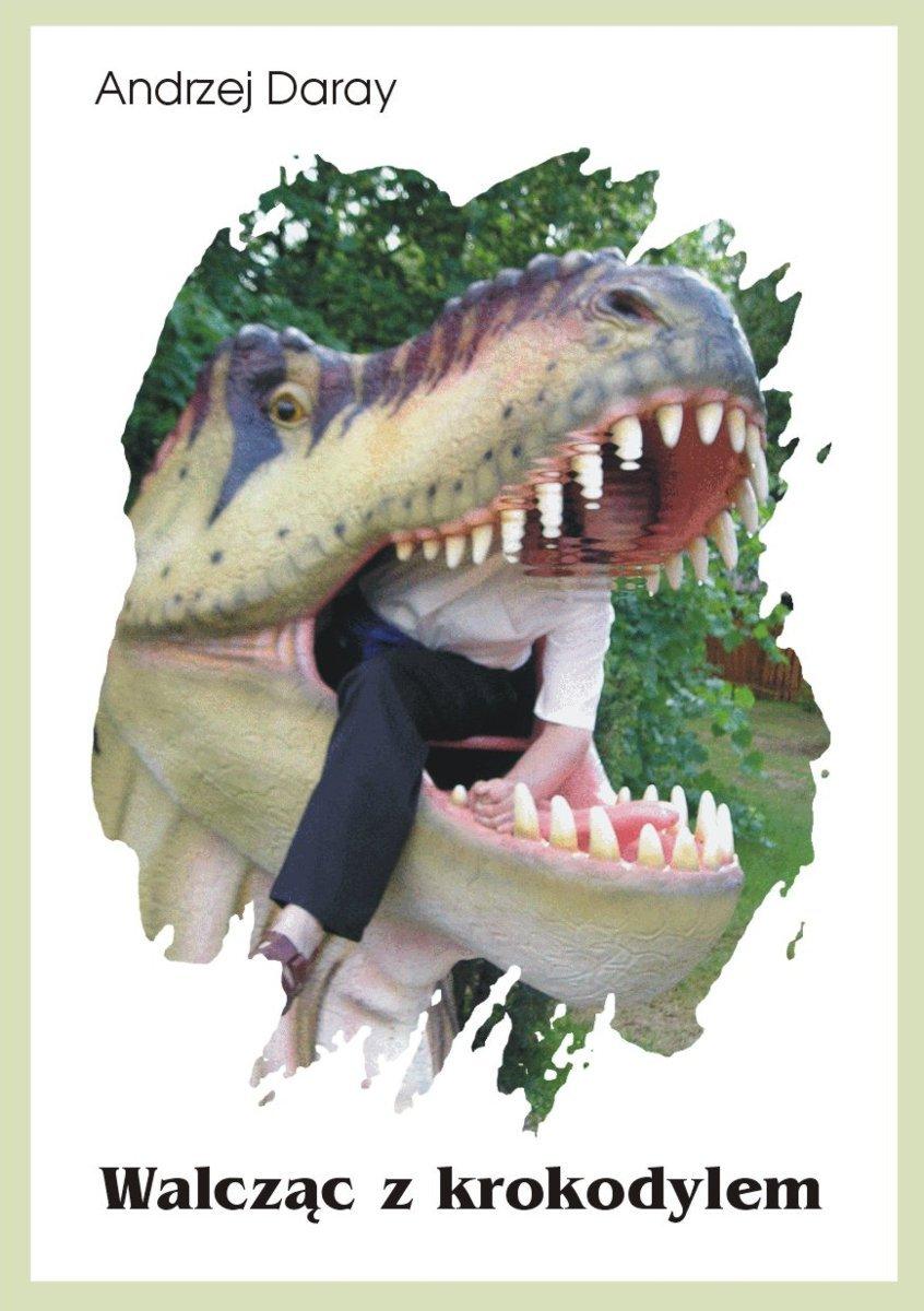 Walcząc z krokodylem - Ebook (Książka EPUB) do pobrania w formacie EPUB
