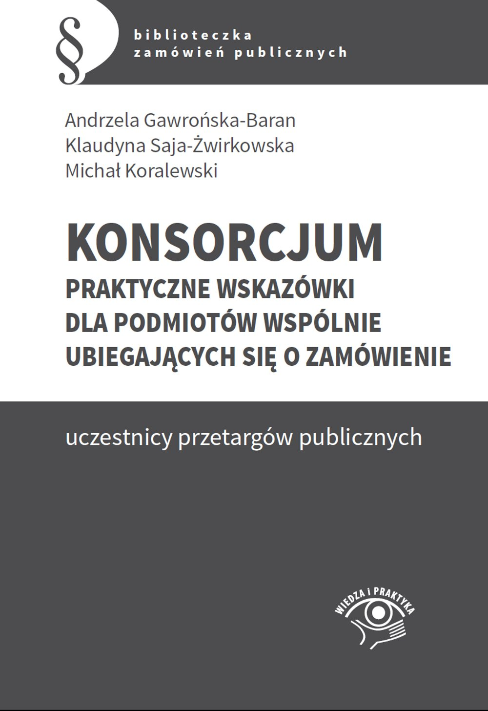 Konsorcjum. Praktyczne wskazówki dla podmiotów wspólnie ubiegających się o zamówienie - Ebook (Książka PDF) do pobrania w formacie PDF