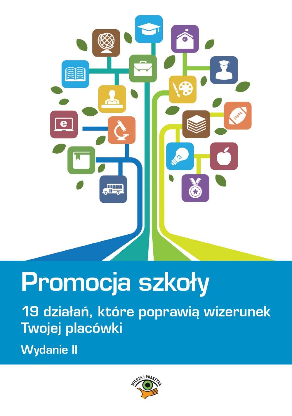 Promocja szkoły - 19 działań, które poprawią wizerunek Twojej szkoły - Ebook (Książka na Kindle) do pobrania w formacie MOBI