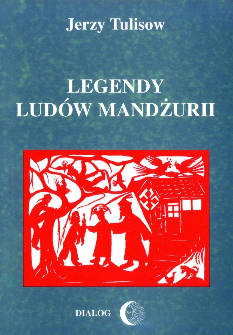 Legendy ludów Mandżurii. Tom II - Ebook (Książka na Kindle) do pobrania w formacie MOBI