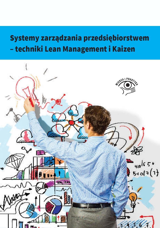 Systemy zarządzania przedsiębiorstwem. Techniki Lean Management i Kaizen - Ebook (Książka EPUB) do pobrania w formacie EPUB