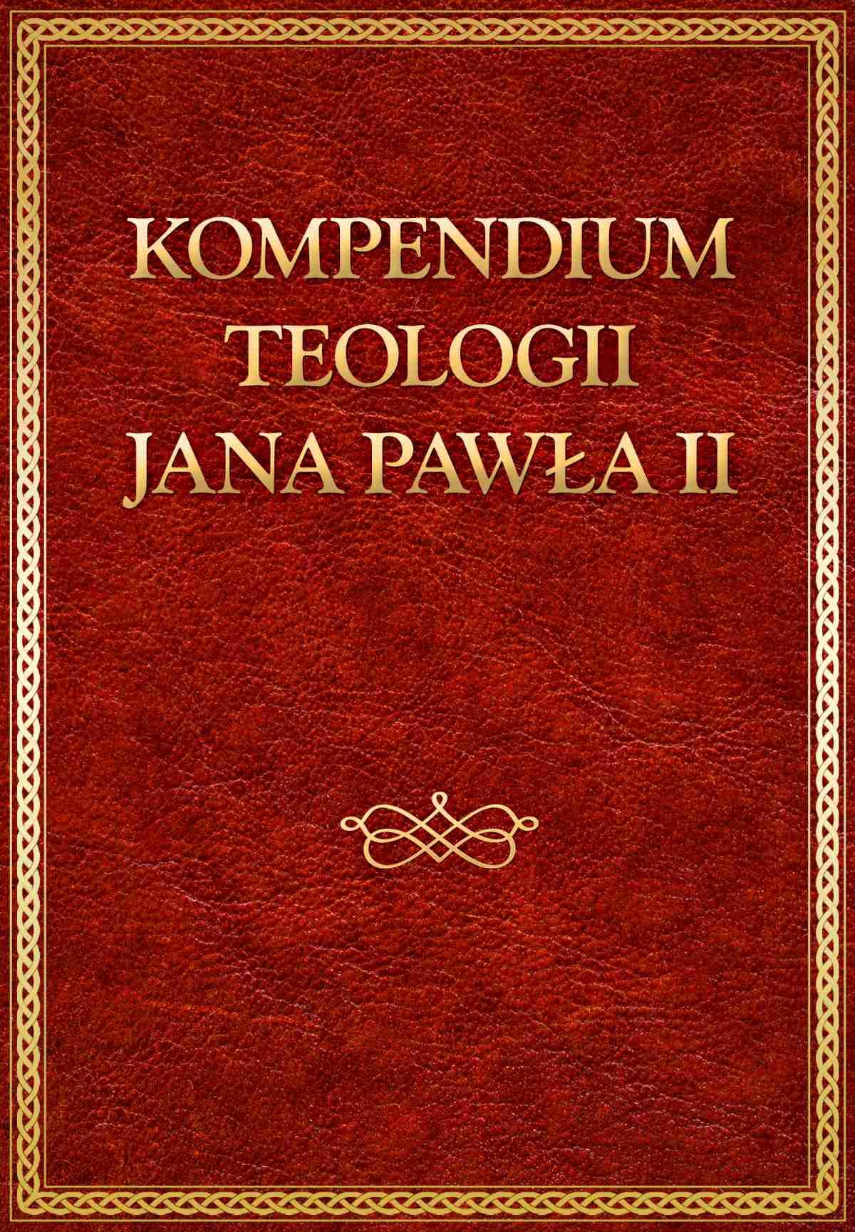 Kompendium teologii Jana Pawła II - Ebook (Książka EPUB) do pobrania w formacie EPUB