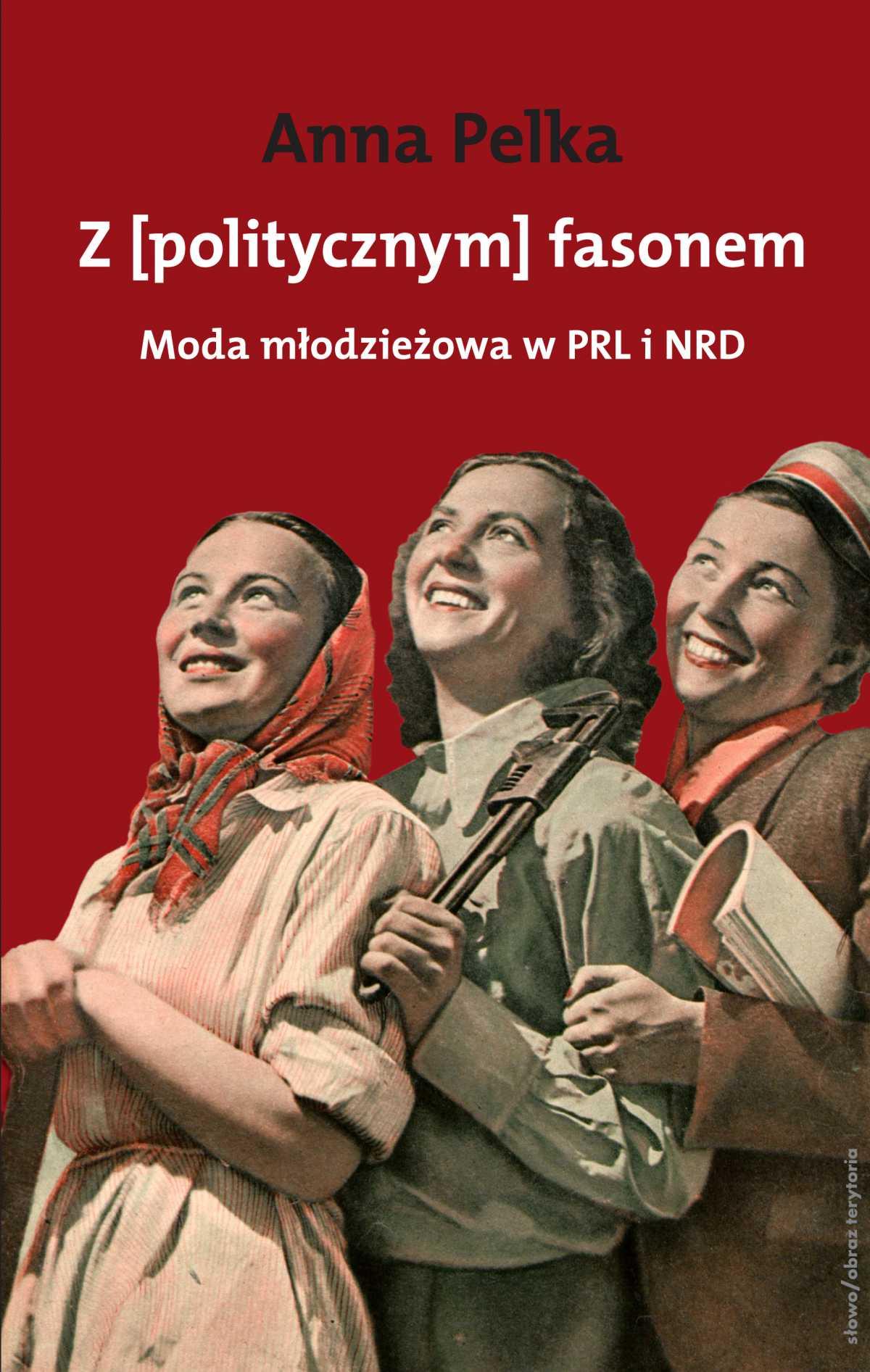 Z politycznym fasonem. Moda młodzieżowa w PRL i NRD - Ebook (Książka EPUB) do pobrania w formacie EPUB