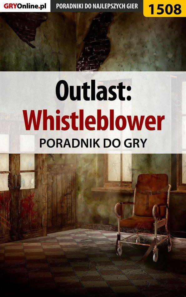 Outlast: Whistleblower - poradnik do gry - Ebook (Książka EPUB) do pobrania w formacie EPUB