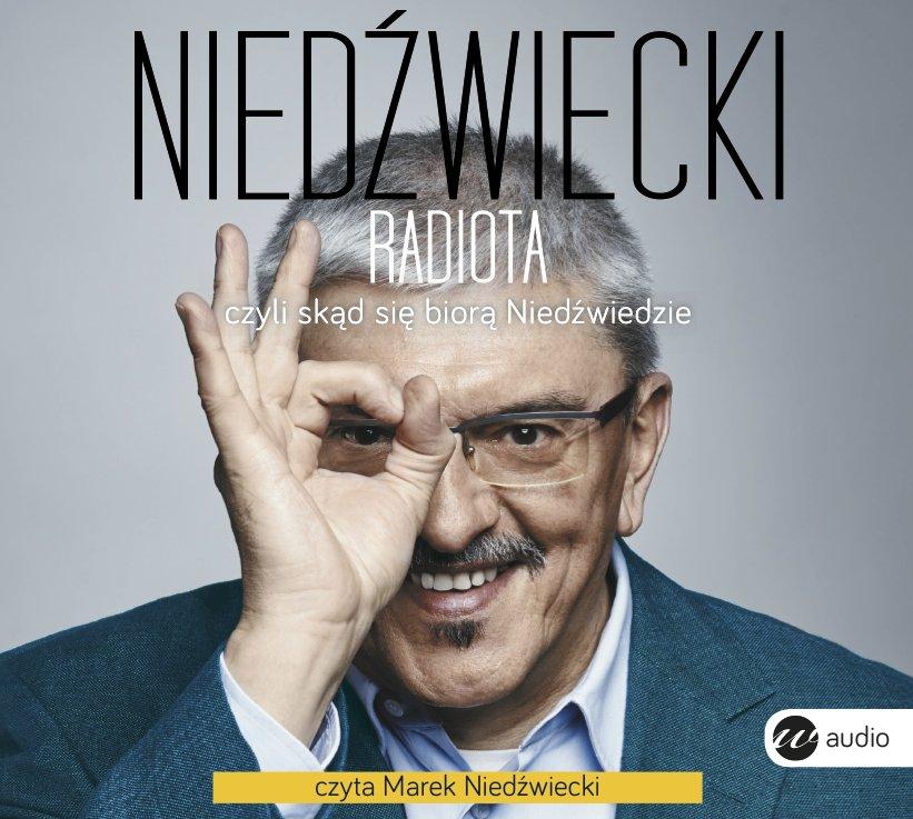 Radiota, czyli skąd się biorą Niedźwiedzie - Audiobook (Książka audio MP3) do pobrania w całości w archiwum ZIP
