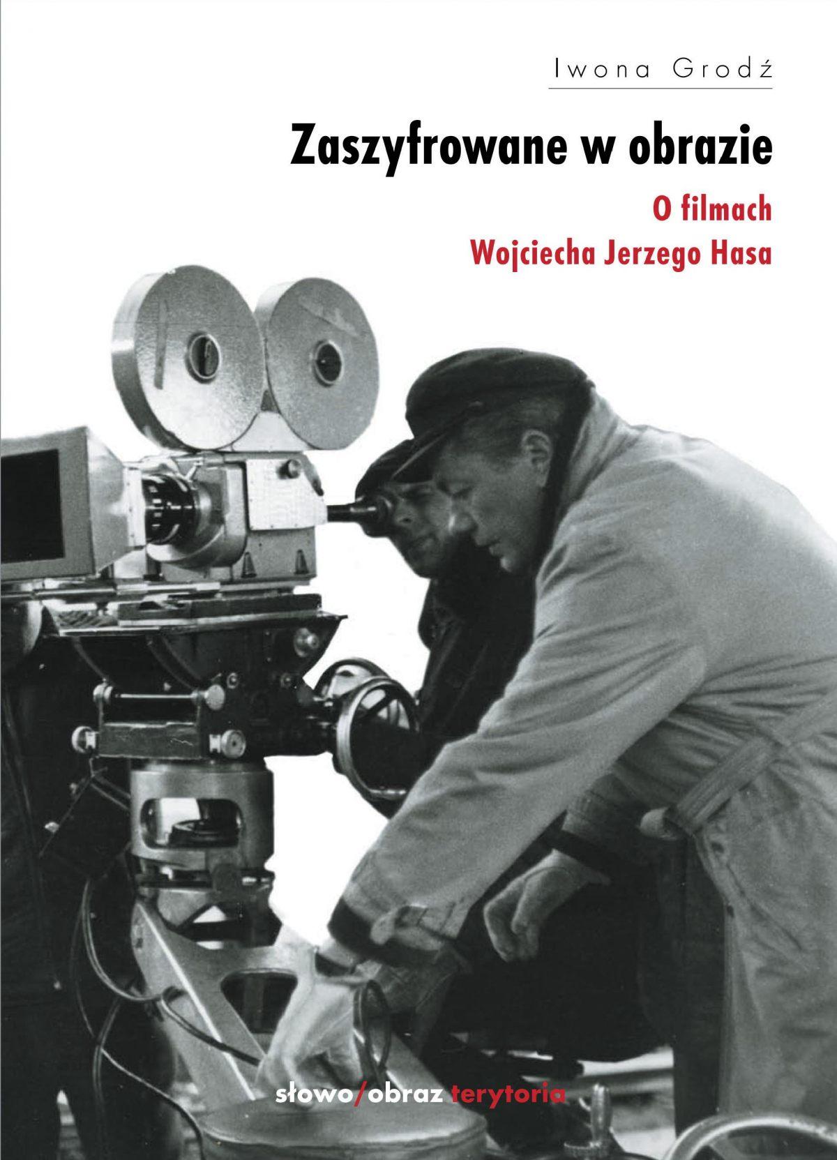 Zaszyfrowane w obrazie. O filmach fabularnych Wojciecha Jerzego Hasa - Ebook (Książka na Kindle) do pobrania w formacie MOBI