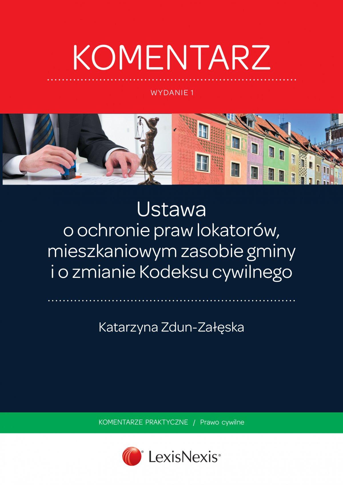 Ustawa  o ochronie praw lokatorów, mieszkaniowym zasobie gminy i o zmianie Kodeksu cywilnego. Komentarz. Wydanie 1 - Ebook (Książka EPUB) do pobrania w formacie EPUB
