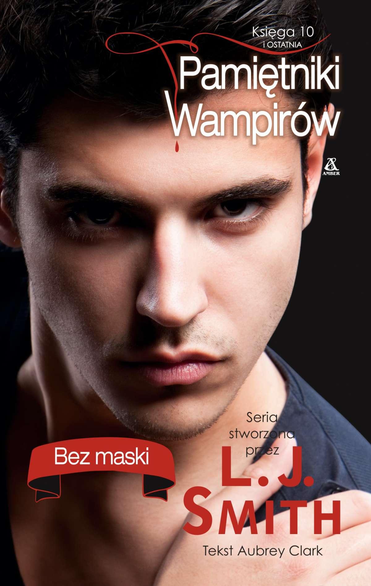 Pamietniki wampirów. Księga 10: Bez maski - Ebook (Książka na Kindle) do pobrania w formacie MOBI