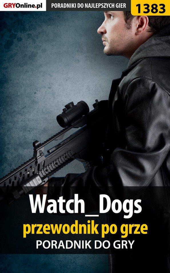 Watch_Dogs - przewodnik po grze - Ebook (Książka PDF) do pobrania w formacie PDF