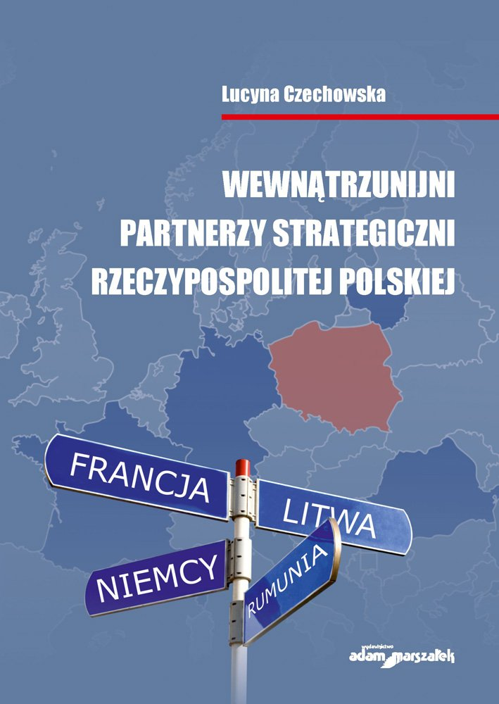 Wewnątrzunijni partnerzy strategiczni Rzeczypospolitej Polskiej - Ebook (Książka na Kindle) do pobrania w formacie MOBI