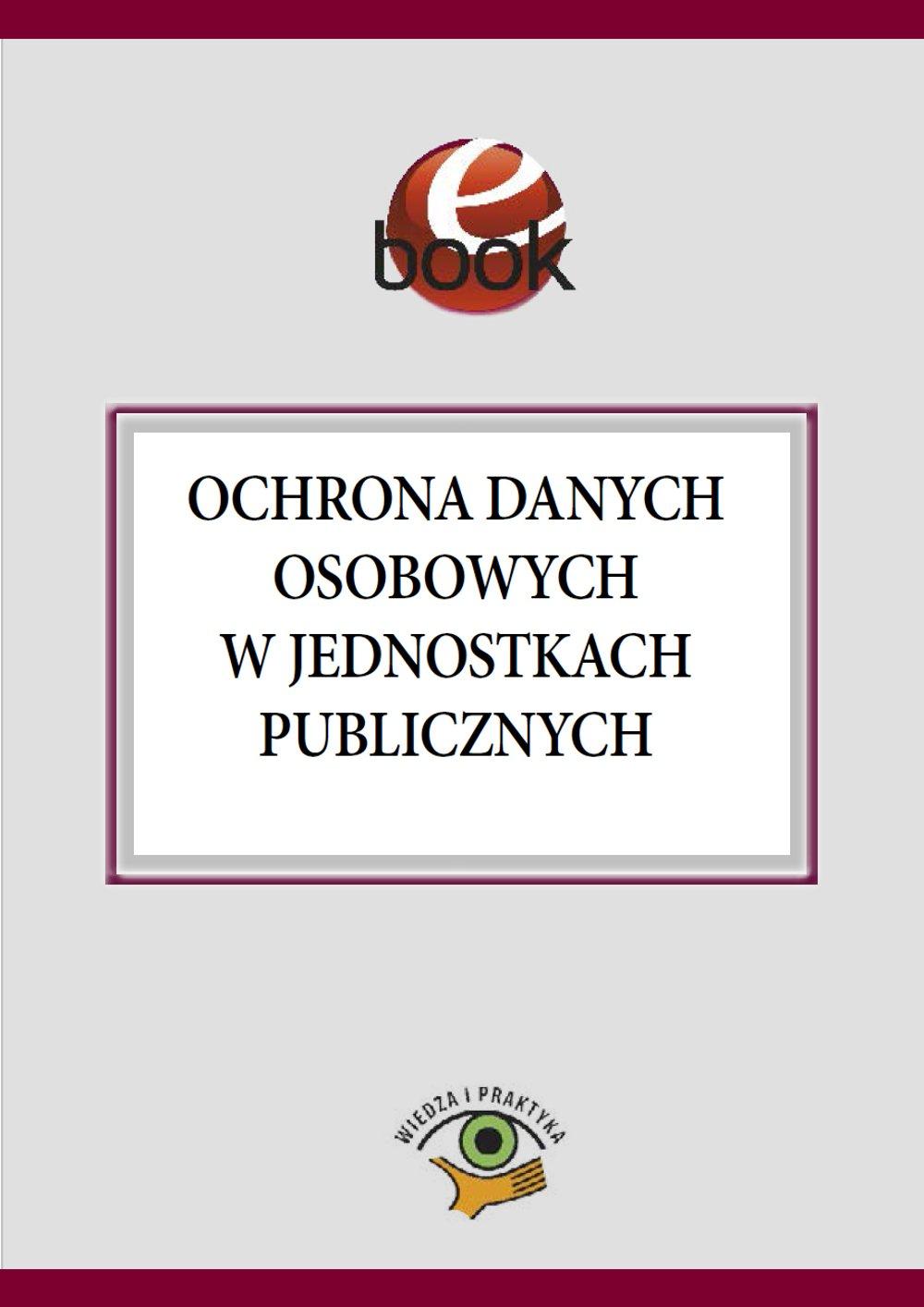 Ochrona danych osobowych w jednostkach publicznych - Ebook (Książka PDF) do pobrania w formacie PDF
