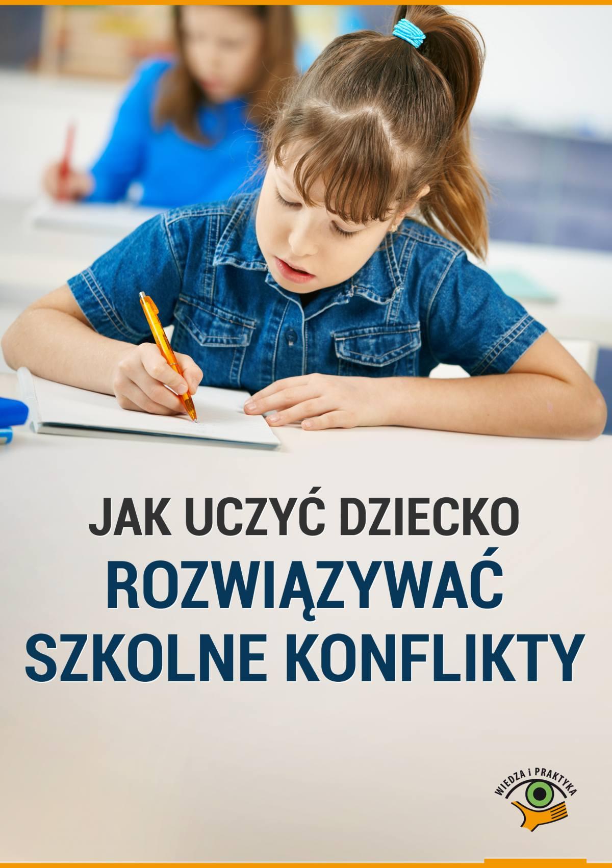 Jak uczyć dziecko rozwiązywać szkolne konflikty - Ebook (Książka PDF) do pobrania w formacie PDF